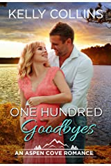 One Hundred Goodbyes (An Aspen Cove Romance Book 9) Kindle Edition