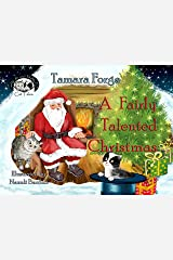A Fairly Talented Christmas (Tojo and Nelly's Cat Tales Book 8) Kindle Edition