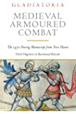 Medieval Armoured Combat: The 1450 Fencing Manuscript from New Haven (Gladiatoria)