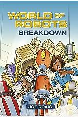 Reading Planet KS2 - World of Robots: Breakdown - Level 3: Venus/Brown band (Rising Stars Reading Planet) Kindle Edition