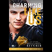 Charming Like Us (Like Us Series: Billionaires & Bodyguards Book 7) (English Edition)