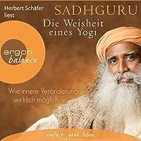 Die Weisheit eines Yogi: Wie innere Veränderung wirklich möglich ist
