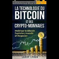 Bitcoin: La Technologie du Bitcoin Et des Crypto-monnaies, Maîtriser le bitcoin - Exploiter, Investir et Négocier (Livre…