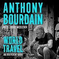 World Travel: An Irreverent Guide