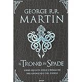 Il trono di spade. Libro quinto delle Cronache del ghiaccio e del fuoco. I guerrieri del ghiaccio-I fuochi di Valyria-La danz