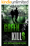 Green Kills: A Gripping Financial Mystery Thriller (The Technothriller & Crime series Book 1) (English Edition)