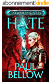 Hate: A LitRPG Novel (Tower of Gates Book 2) (English Edition)