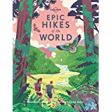 Epic Hikes of the World: explore the planet's most thrilling treks and trails (Lonely Planet)