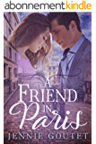 A Friend in Paris: A Sweet French Romance (English Edition)