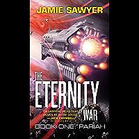 The Eternity War: Pariah (English Edition)