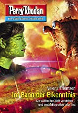 """Perry Rhodan 2981: Im Bann der Erkenntnis: Perry Rhodan-Zyklus """"Genesis"""" (Perry Rhodan-Erstauflage)"""