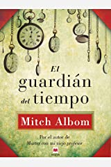 El guardián del tiempo (Mitch Albom) (Spanish Edition) Kindle Edition