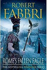 Rome's Fallen Eagle (Vespasian Series Book 4) Kindle Edition