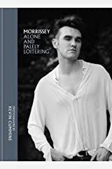 Morrissey: Alone and Palely Loitering Kindle Edition