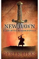 New Dawn: A Last of the Romans Novella Kindle Edition
