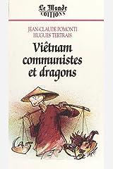 Viêt-Nam, communistes et dragons (Monde Editions) (French Edition) Kindle Edition