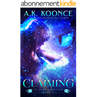 Claiming: A Reverse Harem Series (To Tame a Shifter Book 2) (English Edition)