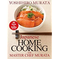 Japanese Home Cooking With Master Chef Murata  60 Quick and Healthy Recipes