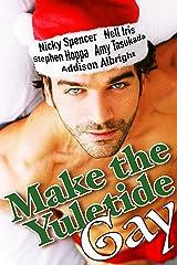 Make the Yuletide Gay Kindle Edition