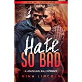 Hate So Bad: A High School Bully Romance (The Hate Series Book 1) (English Edition)