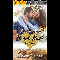 Heart Rush im Yukon: Brandon und Claire (Liebesroman) (Yukon Love 1)