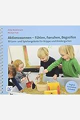 Aktionswannen - Fühlen, Forschen, Begreifen: 30 Lern- und Spielangebote für Krippe und Kindergarten Taschenbuch