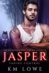 Jasper : Taking control (The Guardian Shifters Book 5) Kindle Edition