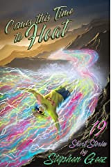 Comes this Time to Float: 19 Short Stories by Stephen Geez Kindle Edition