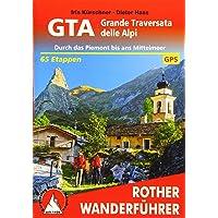GTA – Grande Traversata delle Alpi: Durch das Piemont bis ans Mittelmeer. 65 Etappen. Mit GPS-Tracks (Rother…