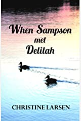 When Sampson met Delilah: ... just another duck's tale Kindle Edition