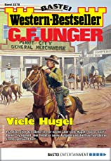 G. F. Unger Western-Bestseller 2378 - Western: Viele Hügel