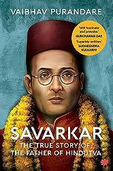 Savarkar : The True Story of the Father of Hindutva