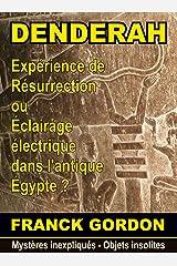 LE MYSTERE DE DENDERAH: une machine de résurrection dans l'antique Égypte ? (Mystères inexpliqués - Objets insolites t. 1) Format Kindle