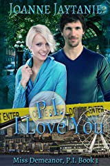 P.I. I Love You (Miss Demeanor, P.I. Book 1) Kindle Edition
