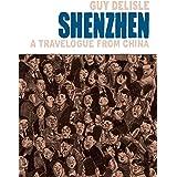 Shenzhen: A Travelogue from China (Shenzhen: A Travelogue from China (2006))