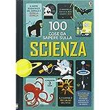 100 cose da sapere sulla scienza