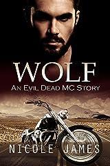 WOLF: An Evil Dead MC Story (The Evil Dead MC Series Book 4) Kindle Edition