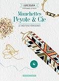 Manchettes peyote & cie: 10 créations féminissimes