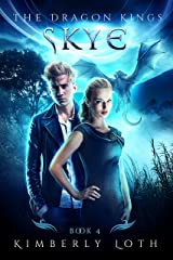 Skye: The Dragon Kings Book 4 Kindle Edition