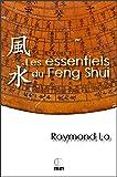 Les essentiels du Feng Shui: Guide pratique sur le Feng Shui