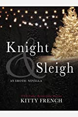 Knight and Sleigh: An erotic Lucien Knight Christmas novella Kindle Edition