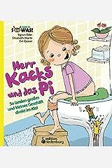 Herr Kacks und das Pi - So landen großes und kleines Geschäft direkt im Klo! (SOWAS!) Kindle Ausgabe