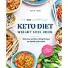 The Keto Diet Weight Loss Book: Delicious and Easy-Going Recipes for Family and Friends incl. KD-Planner to Lose Weight (Engl