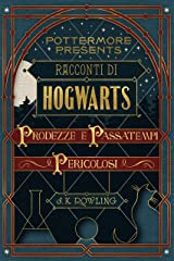 Racconti di Hogwarts: prodezze e passatempi pericolosi (Pottermore Presents Vol. 1) Formato Kindle