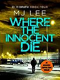 Where the Innocent Die (DI Ridpath Crime Thriller Book 4)