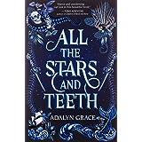 All the Stars and Teeth: 1 (All the Stars and Teeth Duology, 1)