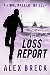 The Loss Report: A Ridge Walker Thriller Kindle Edition