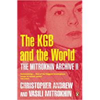 The Mitrokhin Archive II: The KGB in the World