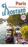 Guide du Routard Paris 2020: et des anecdotes surprenantes !