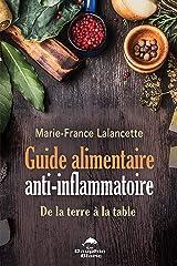Guide alimentaire anti-inflammatoire: De la terre à la table Format Kindle